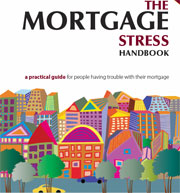 Mortgage Stress Handbook - a practical guide for people having trouble with their mortgage